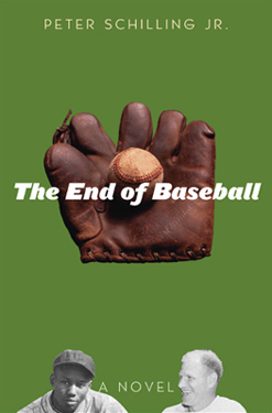 The End of Baseball by Peter Schilling Jr.